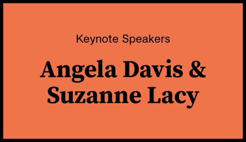 Keynote Speakers Angela Davis & Suzanne Lacy